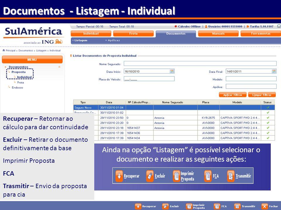 109 Ainda na opção Listagem é possível selecionar o documento e realizar as seguintes ações: Documentos - Listagem - Individual Recuperar – Retornar a