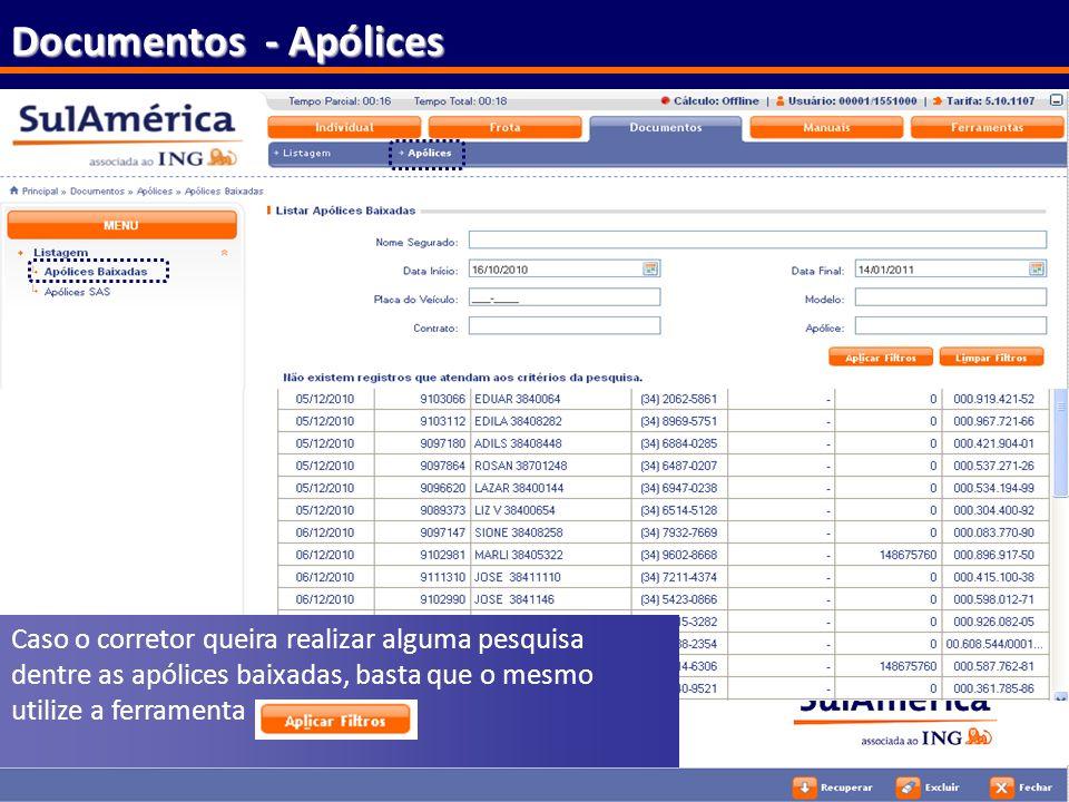 112 Documentos - Apólices Caso o corretor queira realizar alguma pesquisa dentre as apólices baixadas, basta que o mesmo utilize a ferramenta