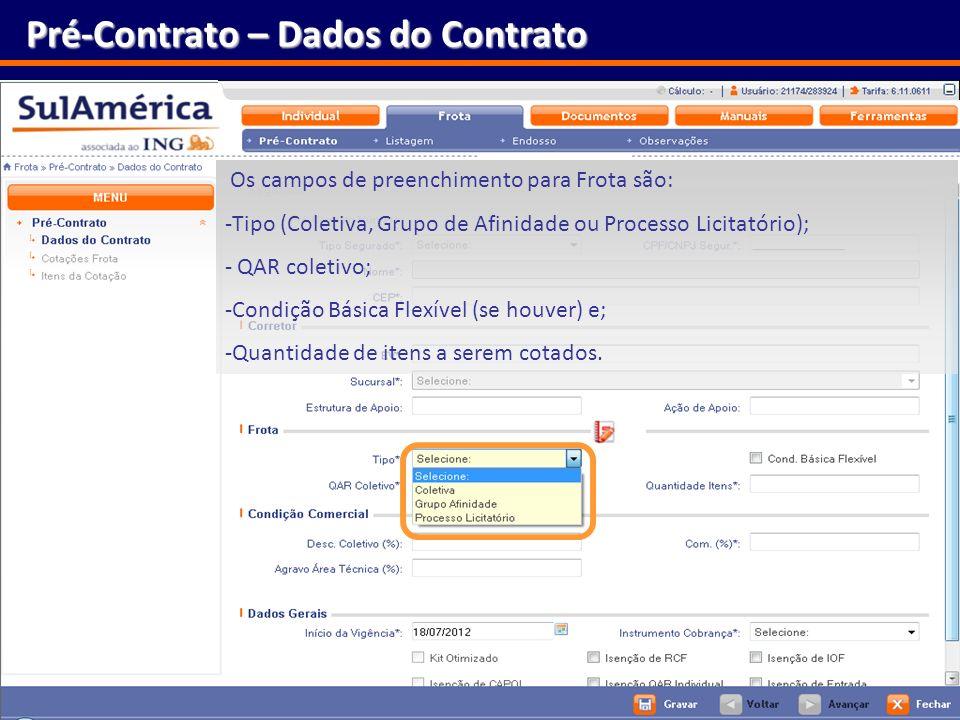 130 Pré-Contrato – Dados do Contrato Os campos de preenchimento para Frota são: -Tipo (Coletiva, Grupo de Afinidade ou Processo Licitatório); - QAR co