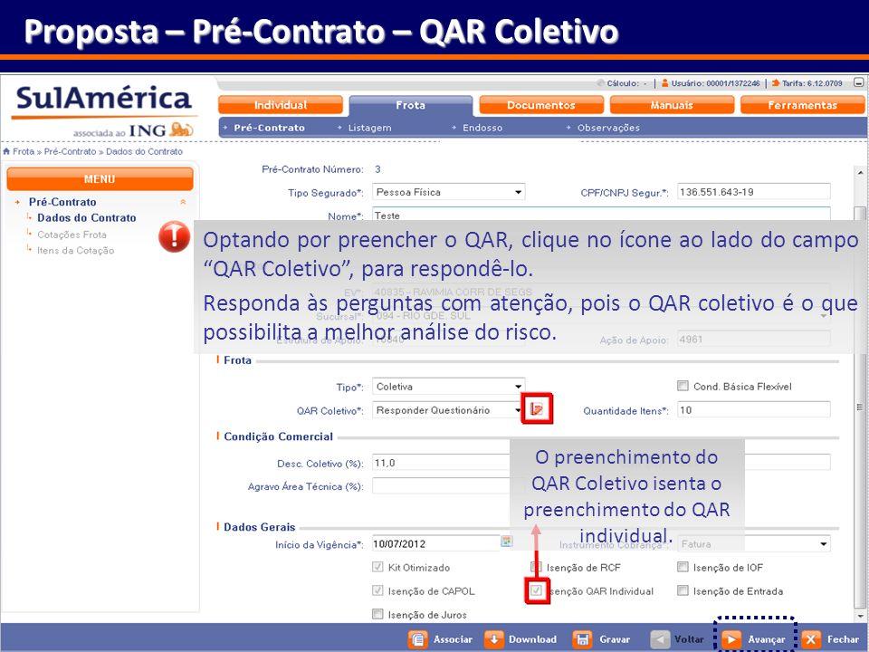 134 Proposta – Pré-Contrato – QAR Coletivo Optando por preencher o QAR, clique no ícone ao lado do campo QAR Coletivo, para respondê-lo. Responda às p