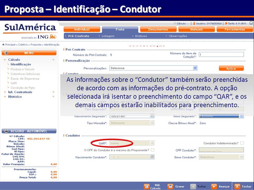 145 Proposta – Identificação – Condutor As informações sobre o Condutor também serão preenchidas de acordo com as informações do pré-contrato. A opção