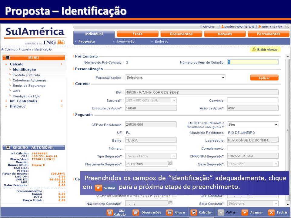 147 Proposta – Identificação Preenchidos os campos de Identificação adequadamente, clique em para a próxima etapa de preenchimento.