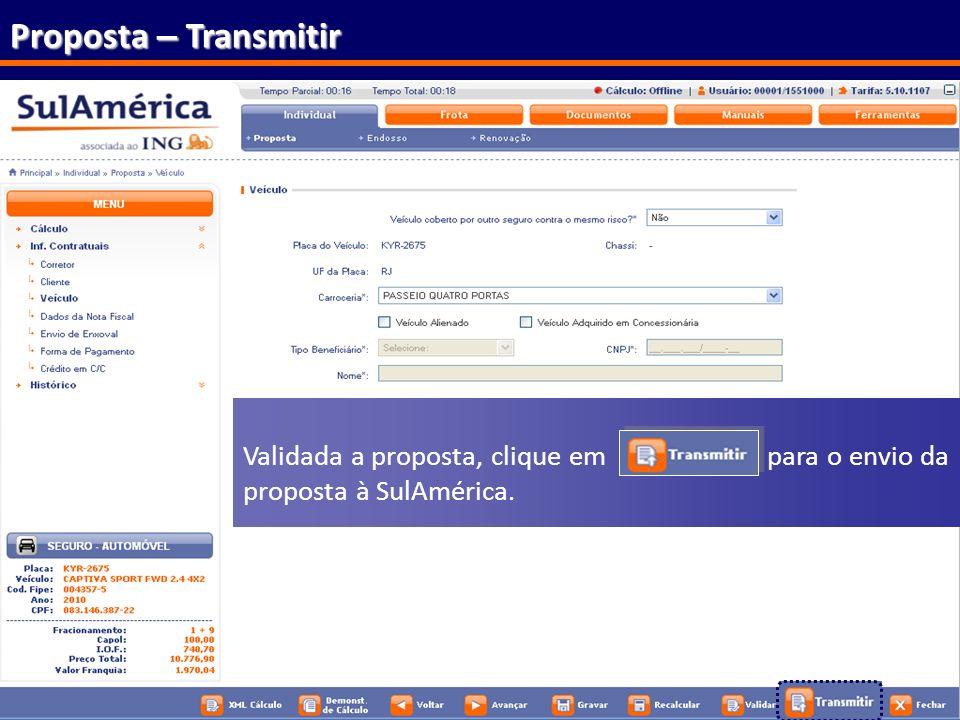 169 Proposta – Transmitir Validada a proposta, clique em para o envio da proposta à SulAmérica.