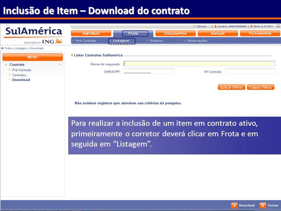 171 Inclusão de Item – Download do contrato Para realizar a inclusão de um item em contrato ativo, primeiramente o corretor deverá clicar em Frota e e