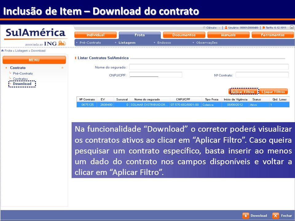 172 Inclusão de Item – Download do contrato Na funcionalidade Download o corretor poderá visualizar os contratos ativos ao clicar em Aplicar Filtro. C