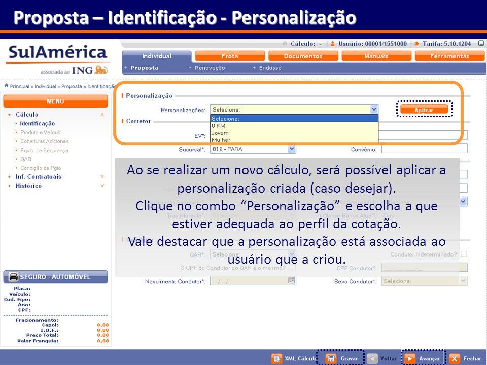22 Proposta – Identificação - Personalização Ao se realizar um novo cálculo, será possível aplicar a personalização criada (caso desejar). Clique no c