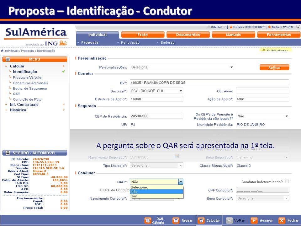 31 Proposta – Identificação - Condutor A pergunta sobre o QAR será apresentada na 1ª tela.