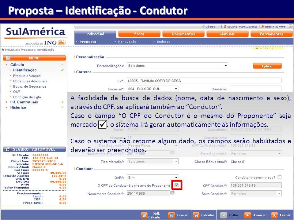 32 Proposta – Identificação - Condutor A facilidade da busca de dados (nome, data de nascimento e sexo), através do CPF, se aplicará também ao Conduto
