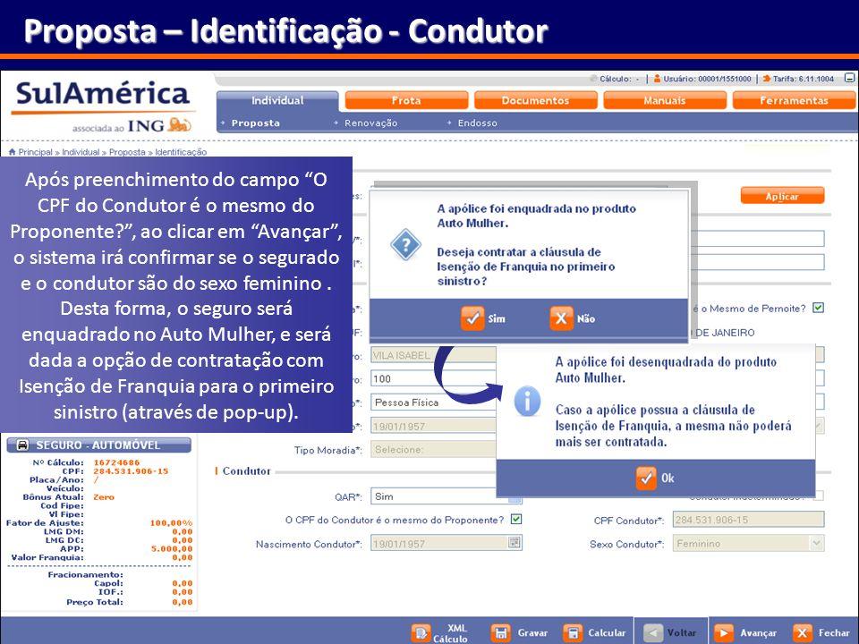 33 Proposta – Identificação - Condutor Após preenchimento do campo O CPF do Condutor é o mesmo do Proponente?, ao clicar em Avançar, o sistema irá con