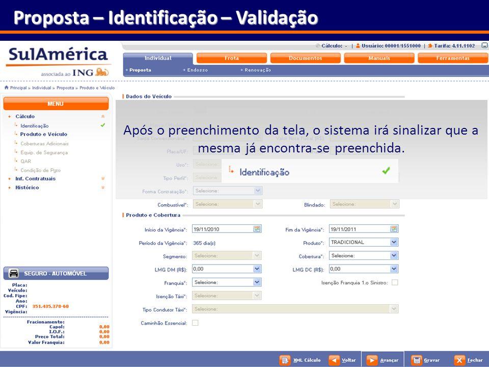 36 Proposta – Identificação – Validação Após o preenchimento da tela, o sistema irá sinalizar que a mesma já encontra-se preenchida.