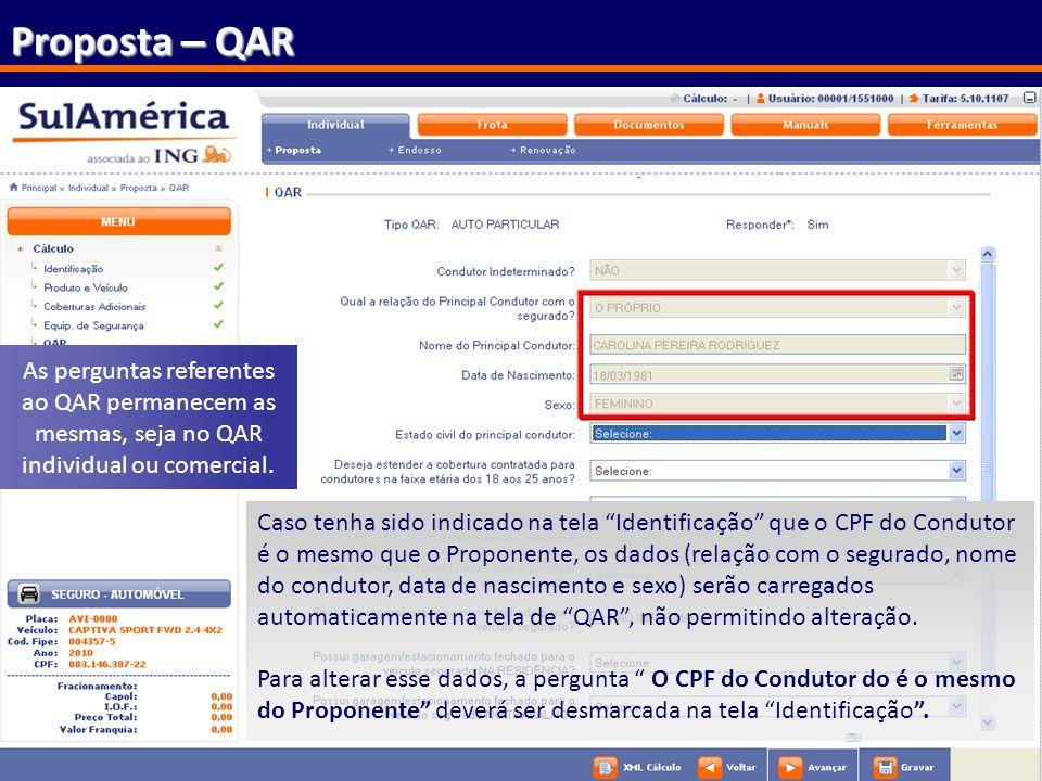 58 Proposta – QAR As perguntas referentes ao QAR permanecem as mesmas, seja no QAR individual ou comercial. Caso tenha sido indicado na tela Identific