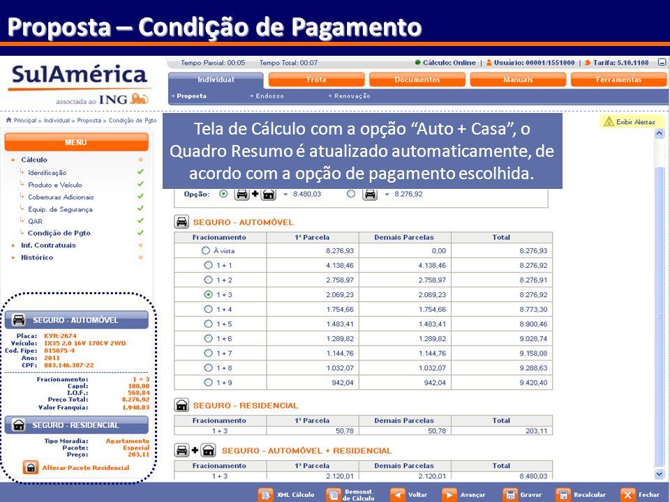 66 Proposta – Condi ç ão de Pagamento Tela de Cálculo com a opção Auto + Casa, o Quadro Resumo é atualizado automaticamente, de acordo com a opção de