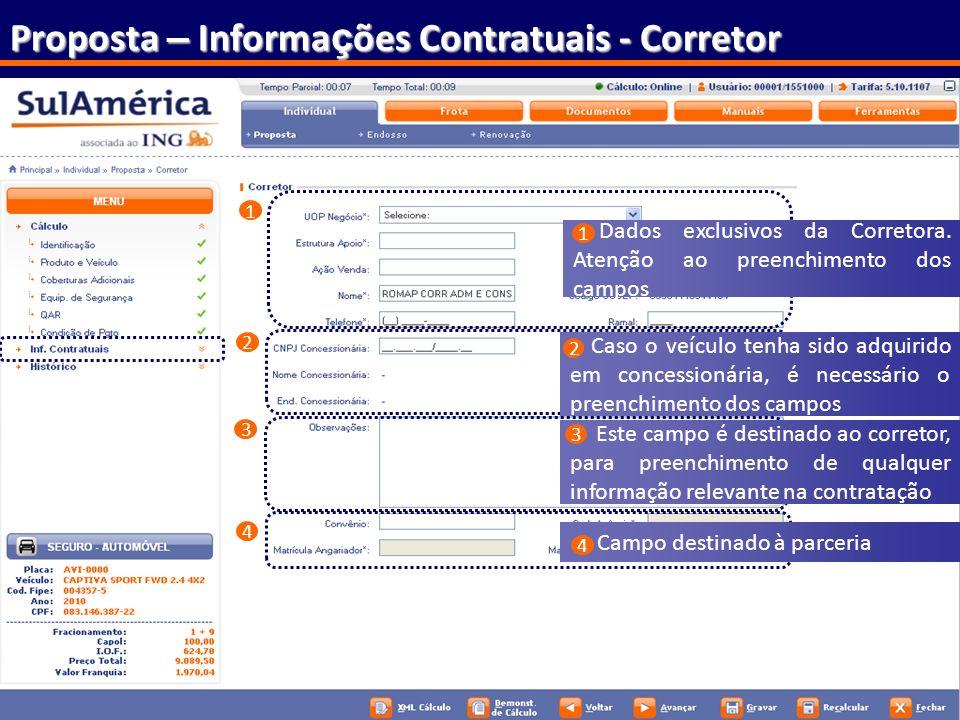 72 Proposta – Informa ç ões Contratuais - Corretor Quadro Resumo Atualizado automaticamente 1 2 3 4 Dados exclusivos da Corretora. Atenção ao preenchi