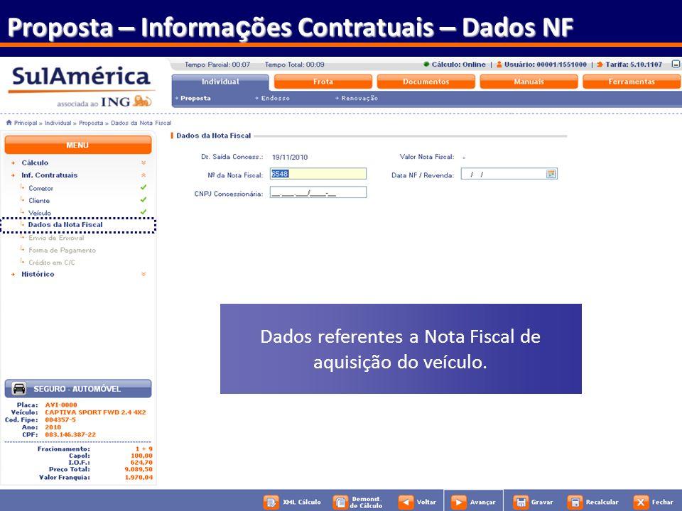 75 Proposta – Informa ç ões Contratuais – Dados NF Dados referentes a Nota Fiscal de aquisição do veículo.