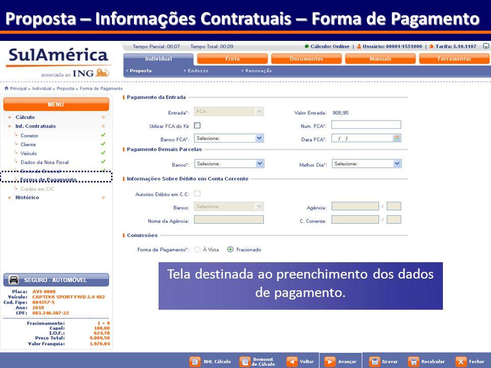 77 Proposta – Informa ç ões Contratuais – Forma de Pagamento Tela destinada ao preenchimento dos dados de pagamento.