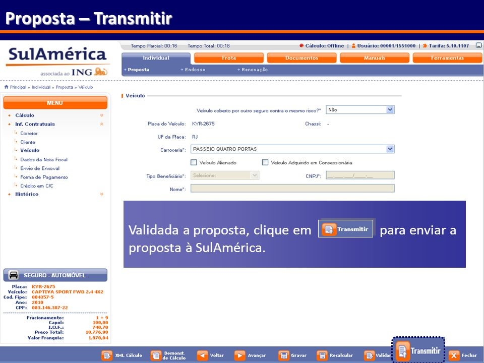 80 Proposta – Transmitir Validada a proposta, clique em para enviar a proposta à SulAmérica.