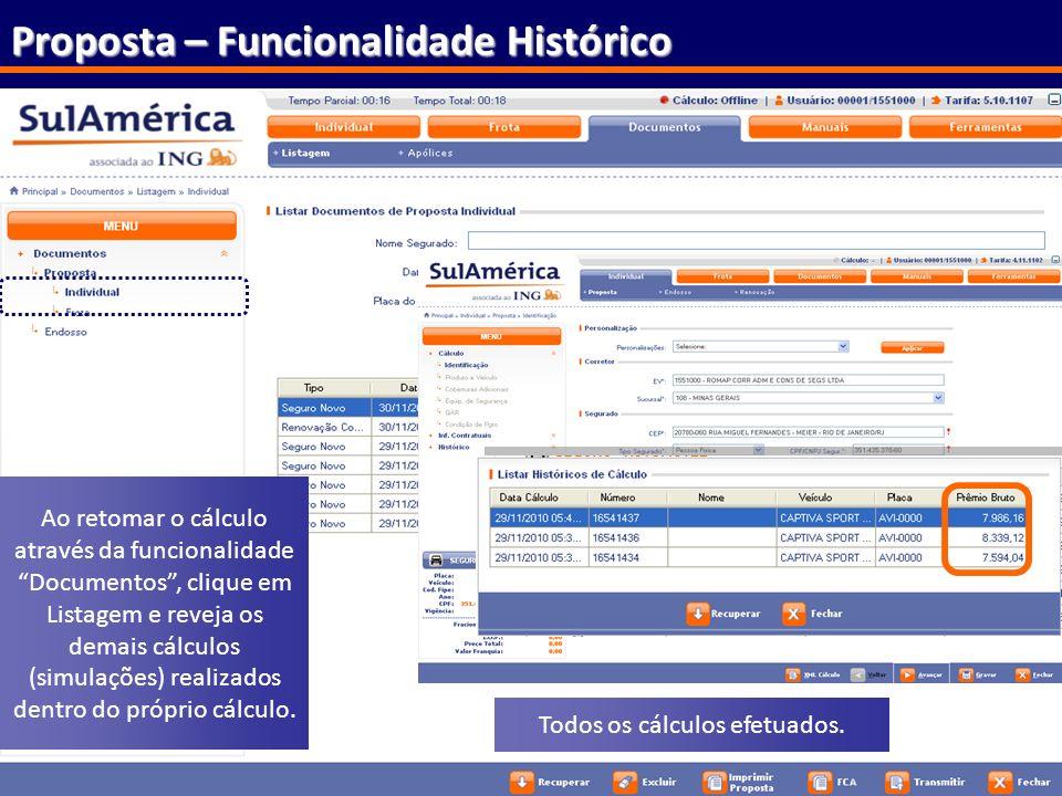 90 Proposta – Funcionalidade Histórico Todos os cálculos efetuados. Ao retomar o cálculo através da funcionalidade Documentos, clique em Listagem e re