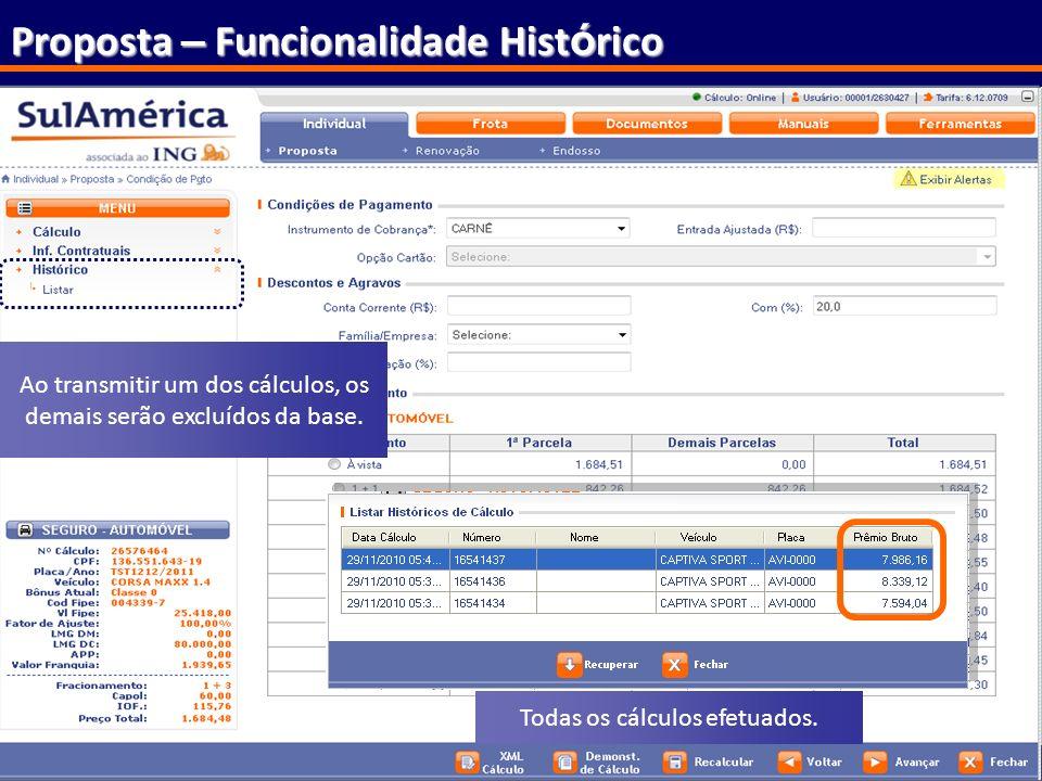 91 Proposta – Funcionalidade Hist ó rico Ao transmitir um dos cálculos, os demais serão excluídos da base. Todas os cálculos efetuados.
