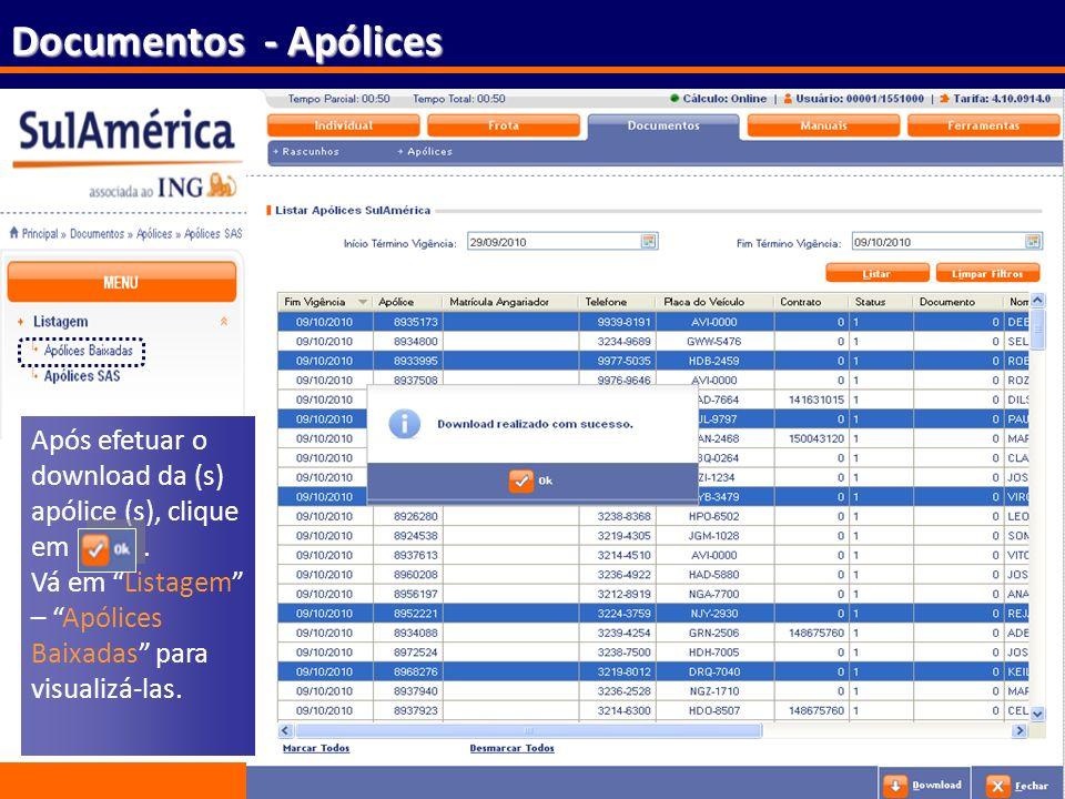 99 Documentos - Apólices Após efetuar o download da (s) apólice (s), clique em. Vá em Listagem – Apólices Baixadas para visualizá-las.
