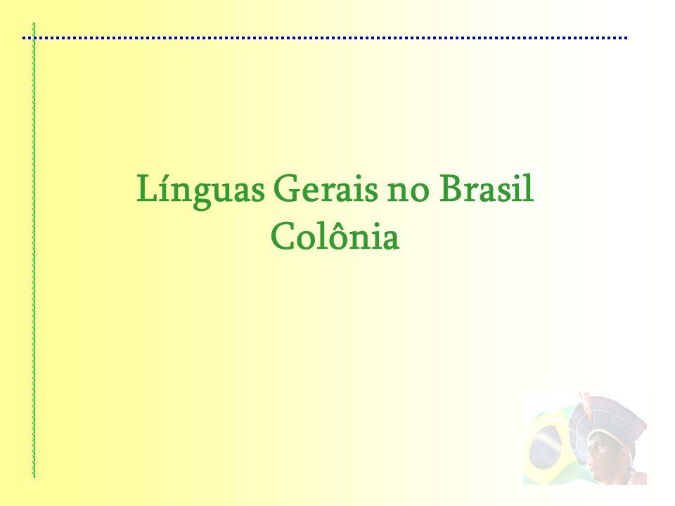 Línguas Gerais no Brasil Colônia