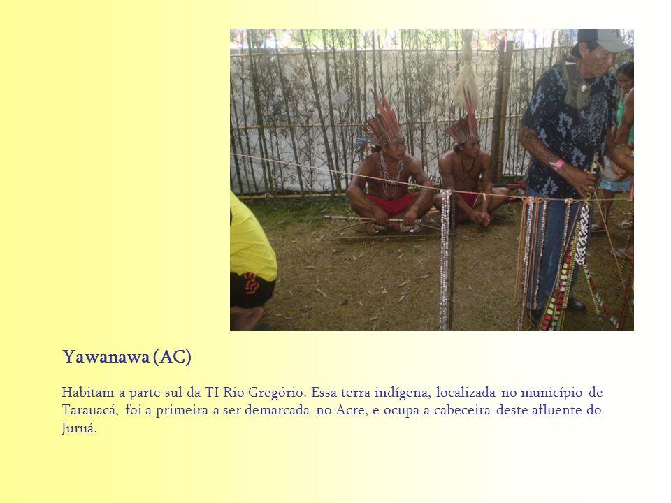 Habitam a parte sul da TI Rio Gregório. Essa terra indígena, localizada no município de Tarauacá, foi a primeira a ser demarcada no Acre, e ocupa a ca