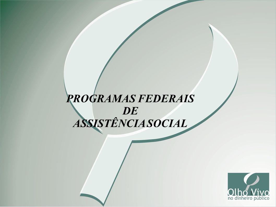 1 PROGRAMAS FEDERAIS DE ASSISTÊNCIA SOCIAL