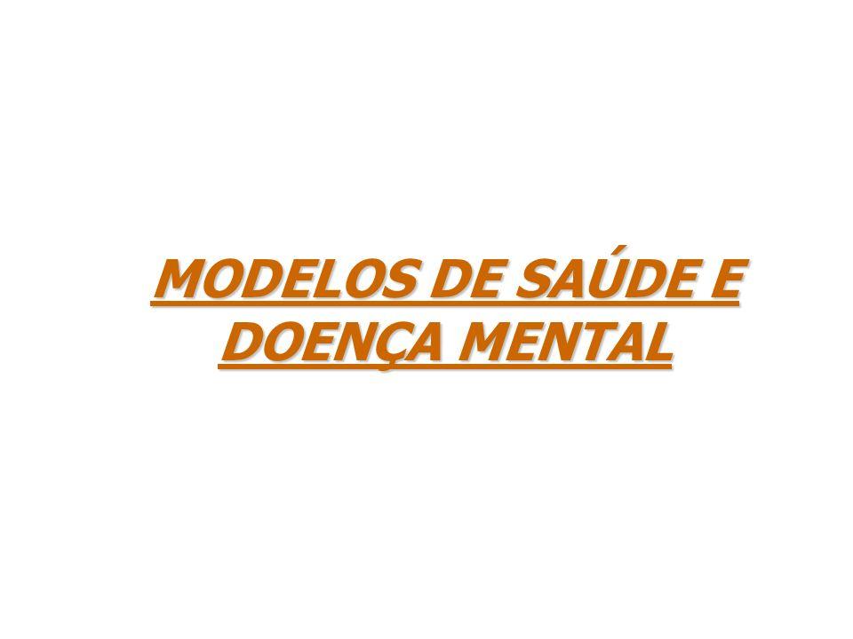 MODELOS DE SAÚDE E DOENÇA MENTAL