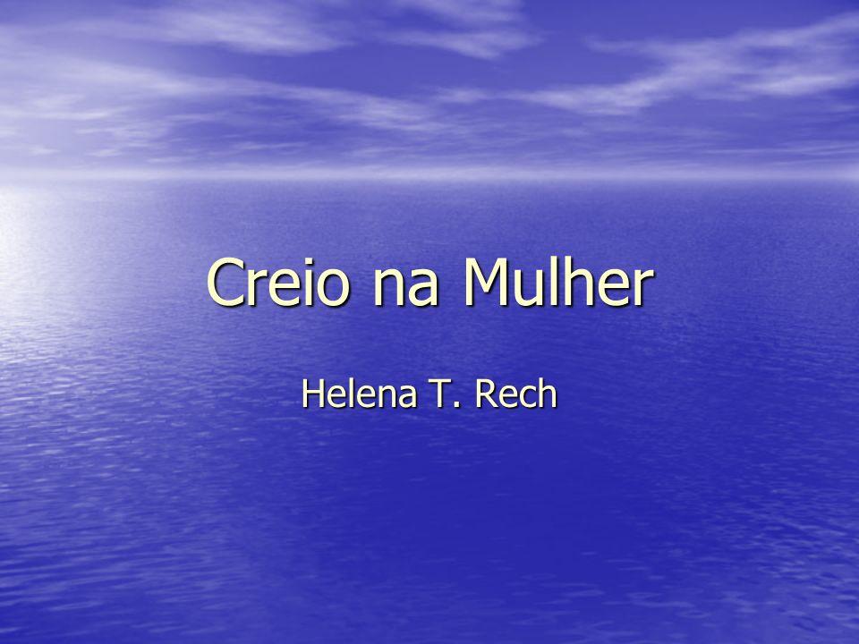 Creio na Mulher Helena T. Rech