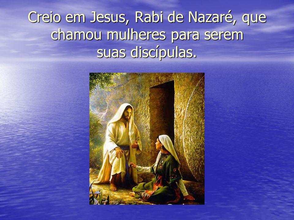 Creio no Espírito, beijo do Pai e do Filho, que enche as mulheres de graça e ternura.