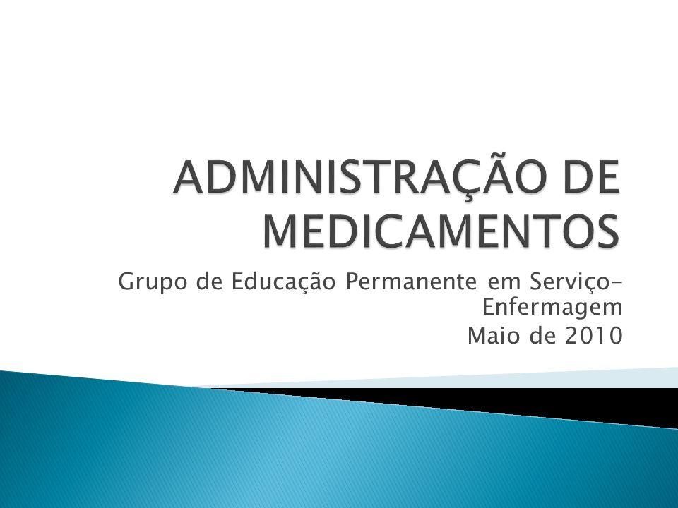 Grupo de Educação Permanente em Serviço- Enfermagem Maio de 2010
