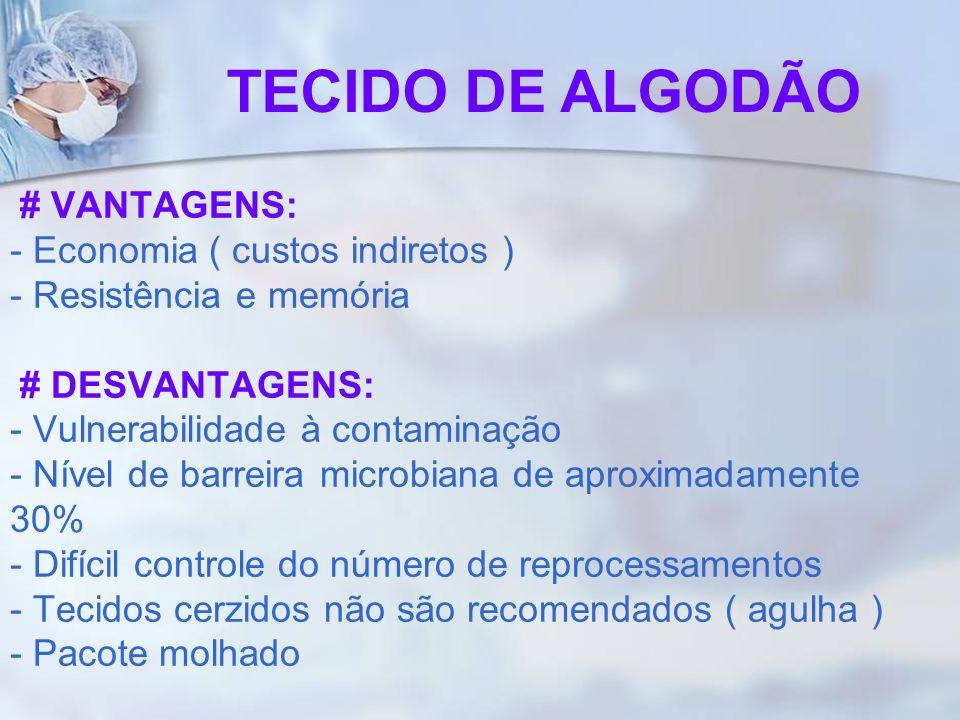 # VANTAGENS: - Economia ( custos indiretos ) - Resistência e memória # DESVANTAGENS: - Vulnerabilidade à contaminação - Nível de barreira microbiana d