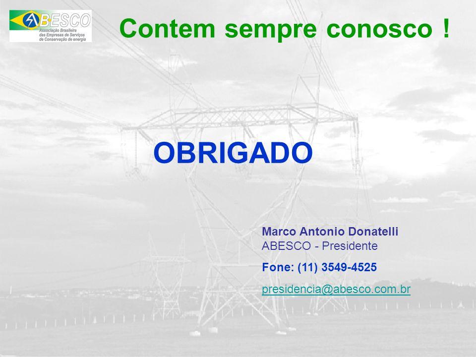 Contem sempre conosco ! OBRIGADO Marco Antonio Donatelli ABESCO - Presidente Fone: (11) 3549-4525 presidencia@abesco.com.br