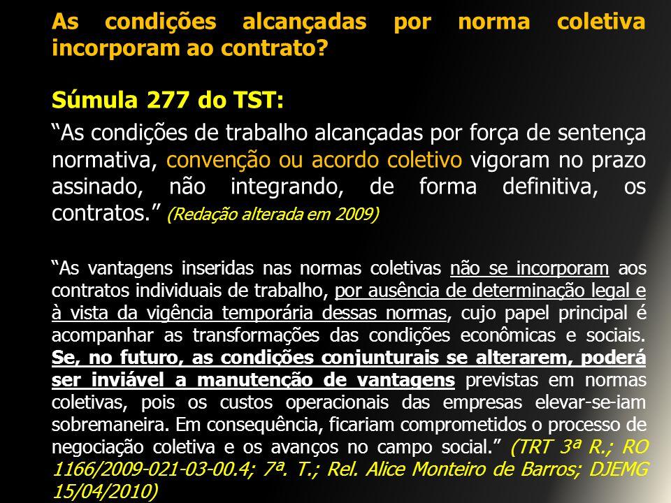 As condições alcançadas por norma coletiva incorporam ao contrato? Súmula 277 do TST: As condições de trabalho alcançadas por força de sentença normat