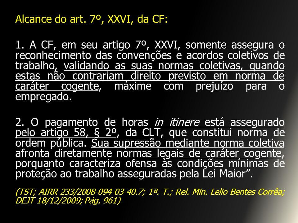 Alcance do art. 7º, XXVI, da CF: 1. A CF, em seu artigo 7º, XXVI, somente assegura o reconhecimento das convenções e acordos coletivos de trabalho, va