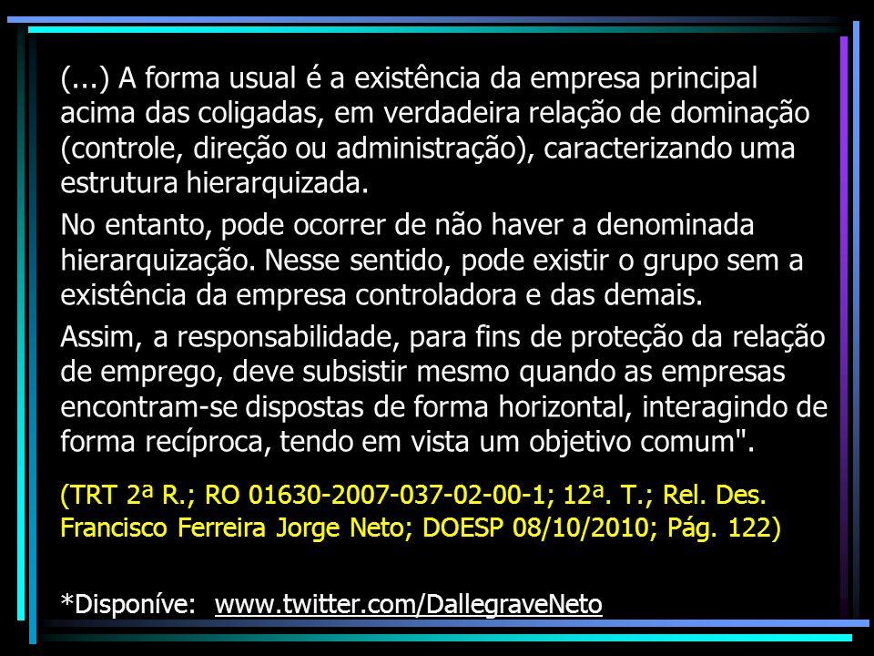 (...) A forma usual é a existência da empresa principal acima das coligadas, em verdadeira relação de dominação (controle, direção ou administração),