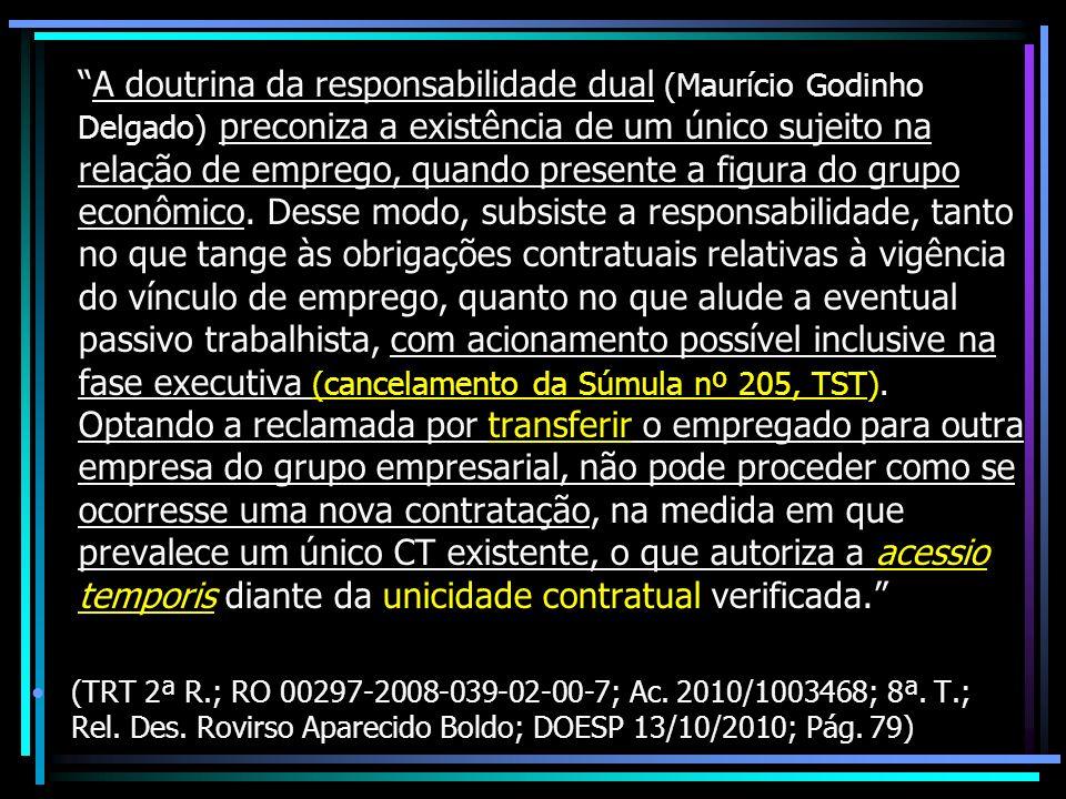 A doutrina da responsabilidade dual (Maurício Godinho Delgado) preconiza a existência de um único sujeito na relação de emprego, quando presente a fig