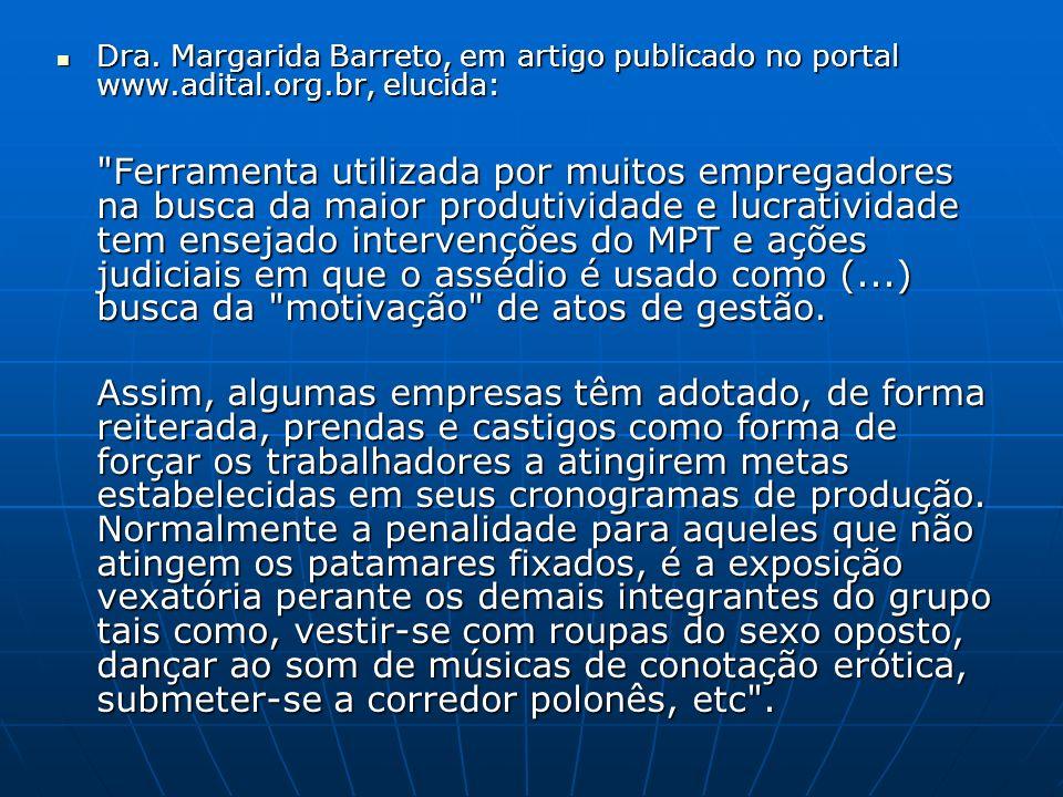 Dra. Margarida Barreto, em artigo publicado no portal www.adital.org.br, elucida: Dra. Margarida Barreto, em artigo publicado no portal www.adital.org