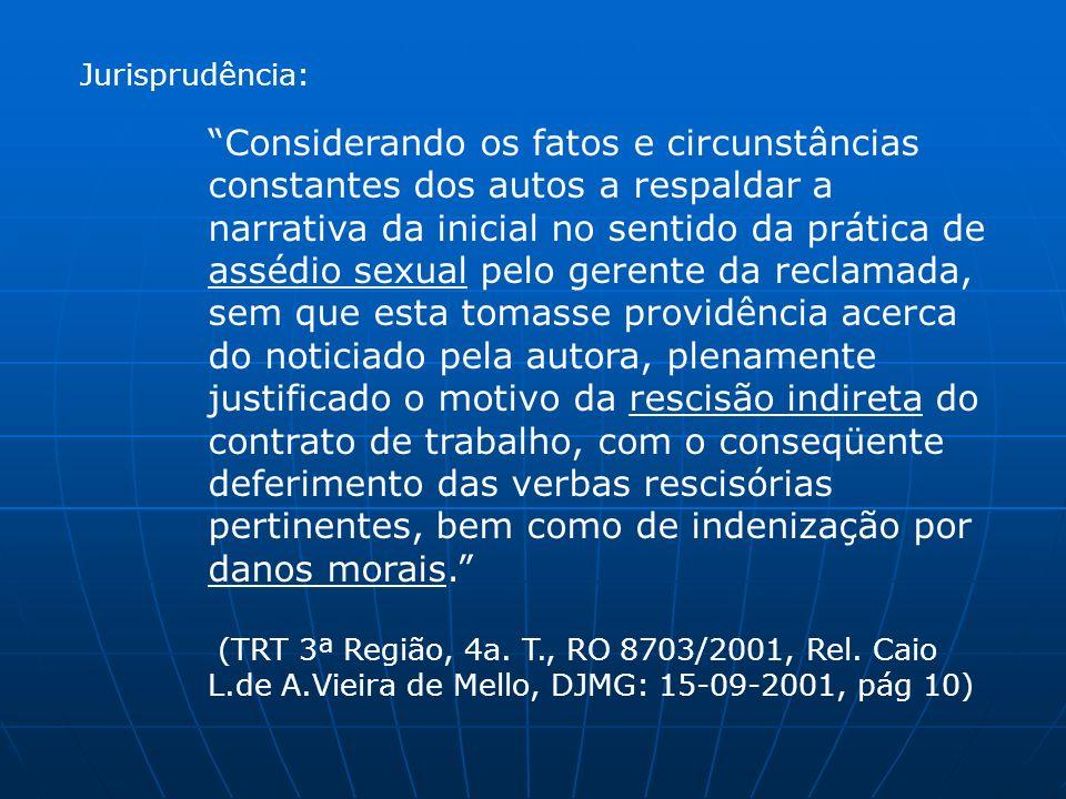 Jurisprudência: Considerando os fatos e circunstâncias constantes dos autos a respaldar a narrativa da inicial no sentido da prática de assédio sexual