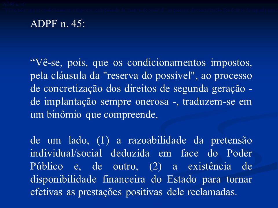 ADPF n. 45: Vê-se, pois, que os condicionamentos impostos, pela cláusula da