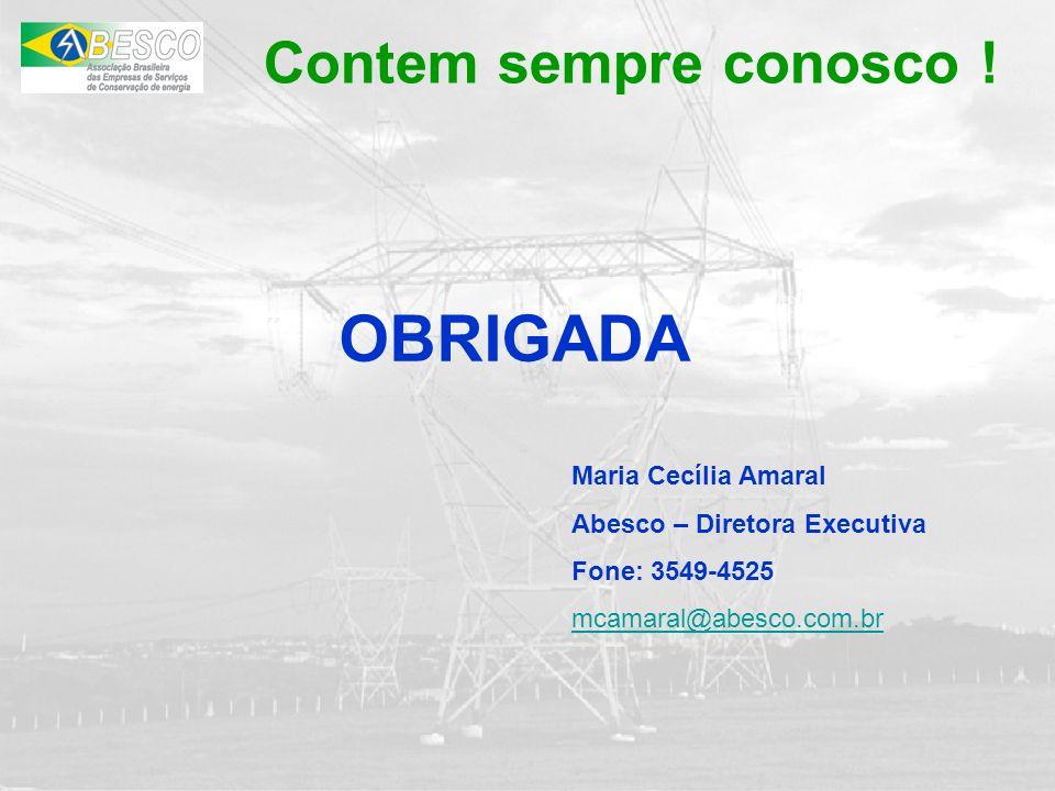 Contem sempre conosco ! OBRIGADA Maria Cecília Amaral Abesco – Diretora Executiva Fone: 3549-4525 mcamaral@abesco.com.br