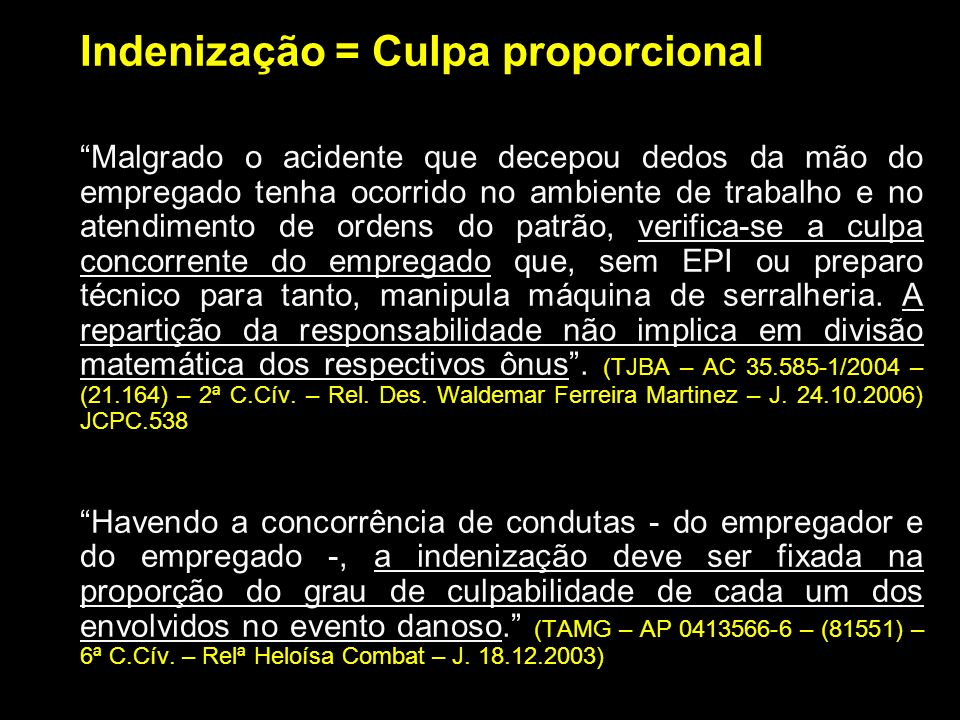 Indenização = Culpa proporcional Malgrado o acidente que decepou dedos da mão do empregado tenha ocorrido no ambiente de trabalho e no atendimento de