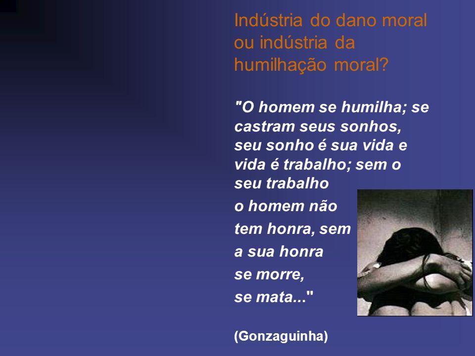 Indústria do dano moral ou indústria da humilhação moral?