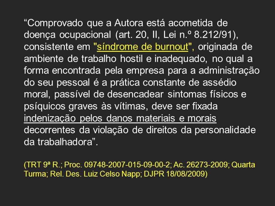 Comprovado que a Autora está acometida de doença ocupacional (art. 20, II, Lei n.º 8.212/91), consistente em