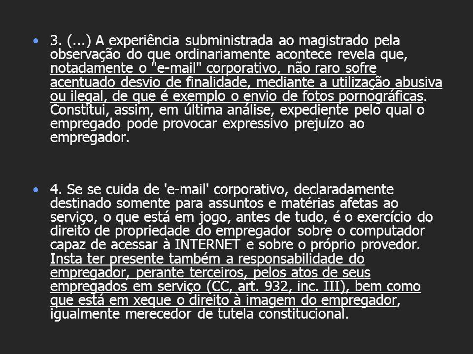 3. (...) A experiência subministrada ao magistrado pela observação do que ordinariamente acontece revela que, notadamente o