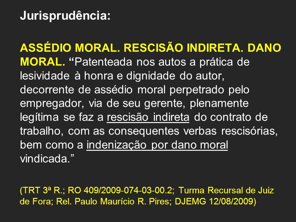 Jurisprudência: ASSÉDIO MORAL.RESCISÃO INDIRETA. DANO MORAL.
