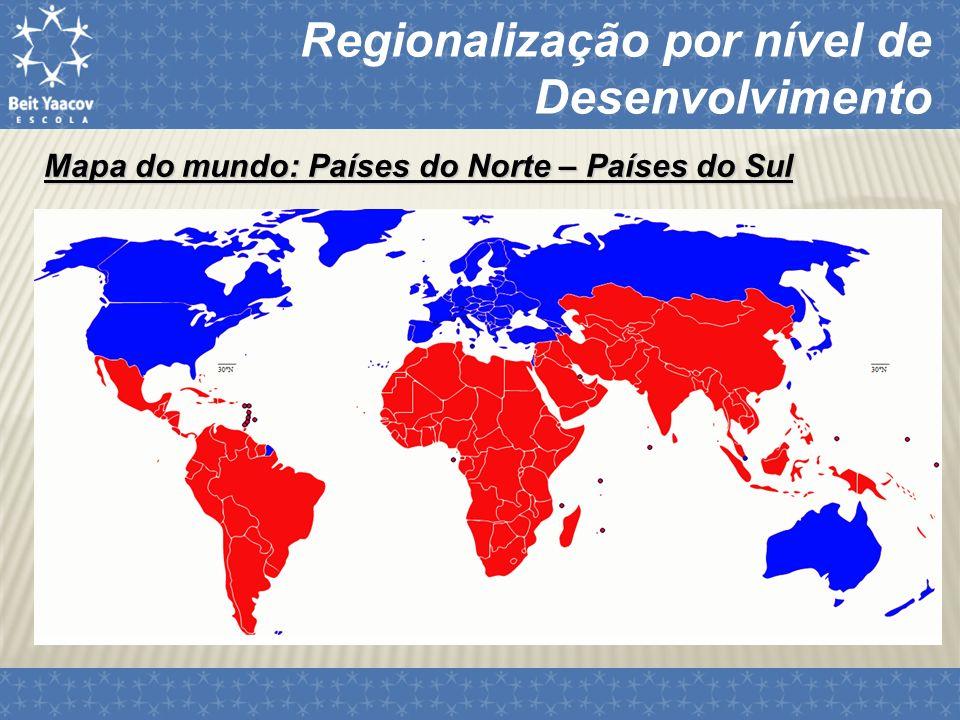 SubdesenvolvidosDesenvolvidosEmergentes Regionalização por nível de Desenvolvimento Haiti Madagascar Timor Leste Samoa Brasil Rússia Índia China SamoaAlemanha EUA Austrália Noruega