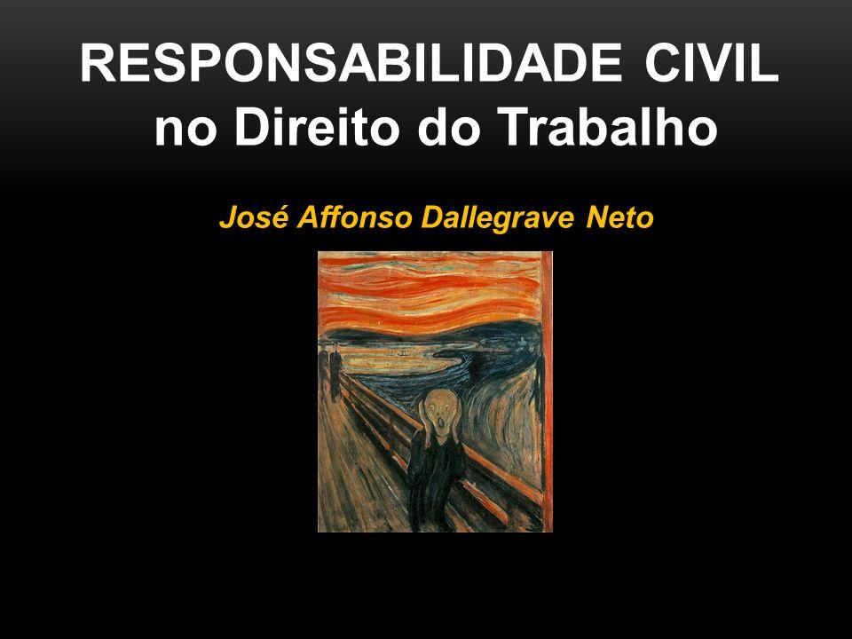 RESPONSABILIDADE CIVIL no Direito do Trabalho José Affonso Dallegrave Neto