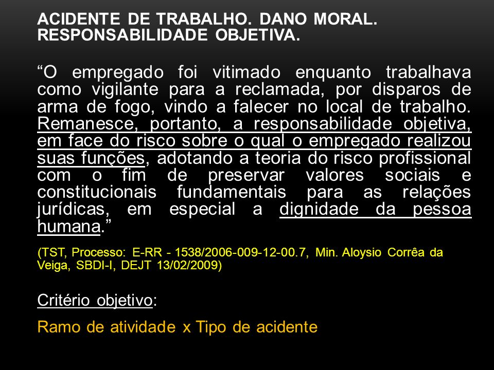 ACIDENTE DE TRABALHO.DANO MORAL. RESPONSABILIDADE OBJETIVA.