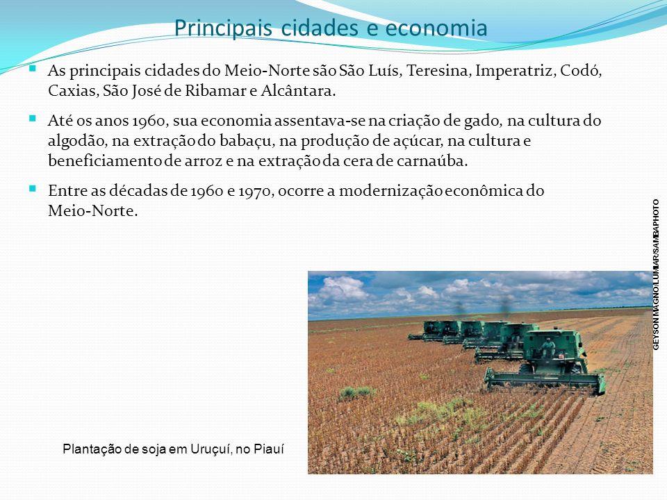 Principais cidades e economia As principais cidades do Meio-Norte são São Luís, Teresina, Imperatriz, Codó, Caxias, São José de Ribamar e Alcântara. A