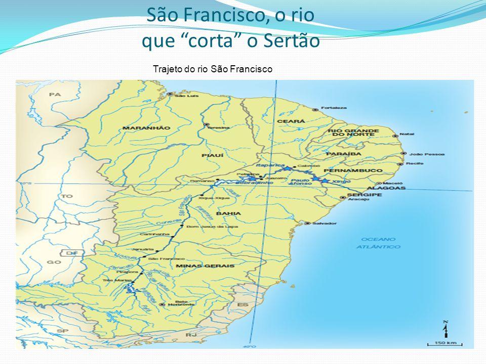 São Francisco, o rio que corta o Sertão Trajeto do rio São Francisco